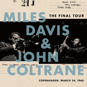 DAVIS, MILES/JOHN COLTRANE - BOOTLEG SERIES 6: THE FINAL TOUR
