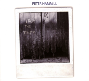PETER HAMMILL - FROM THE TREES