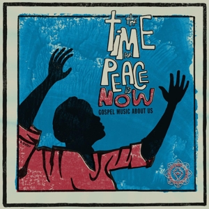 VARIOUS - TIME FOR PEACE IS NOW