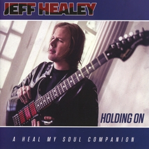 HEALEY, JEFF - HOLDING ON