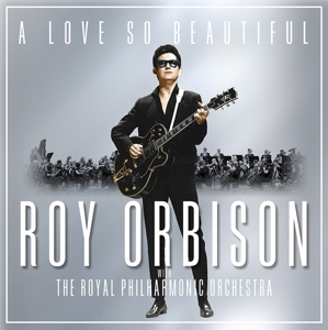 ORBISON, ROY - A LOVE SO BEAUTIFUL:..