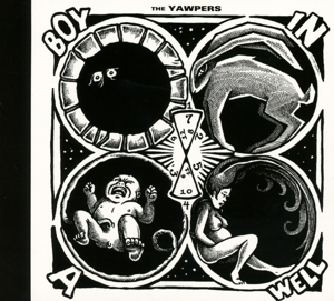 YAWPERS - BOY IN A WELL