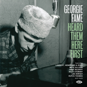 FAME, GEORGIE.=V/A= - GEORGIE FAME HEARD THEM HERE FIRST