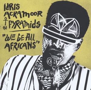 ACKAMOOR, IDRIS & THE PYR - WE BE ALL AFRICANS