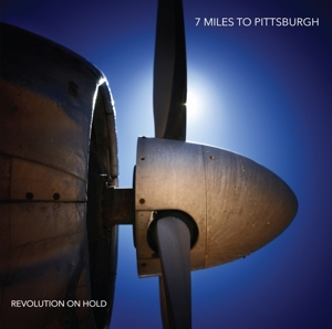 SEVEN MILES TO PITTSBURGH - REVOLUTION ON HOLD -DIGI-