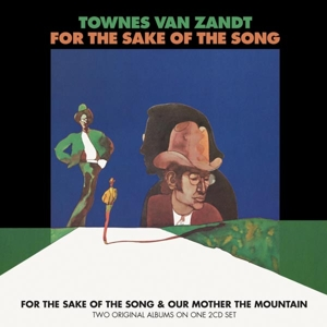 ZANDT, TOWNES VAN - FOR THE SAKE OF THE..