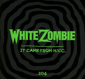 WHITE ZOMBIE - IT CAME FROM N.Y.C. (BOX)