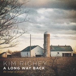 RICHEY, KIM - A LONG WAY BACK: THE SONGS OF GLIMMER