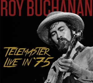 BUCHANAN, ROY - TELEMASTER LIVE IN '75