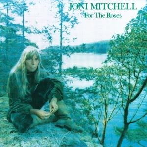 MITCHELL, JONI - FOR THE ROSES