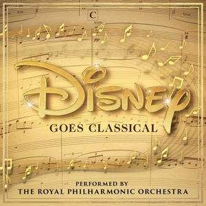 ROYAL PHILHARMONIC ORCHESTRA, THE - DISNEY GOES CLASSICAL