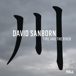 SANBORN, DAVID - TIME AND THE RIVER