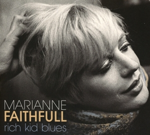 FAITHFULL, MARIANNE - RICH KID BLUES =REMASTERE