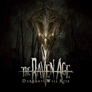 RAVEN AGE - DARKNESS WILL RISE