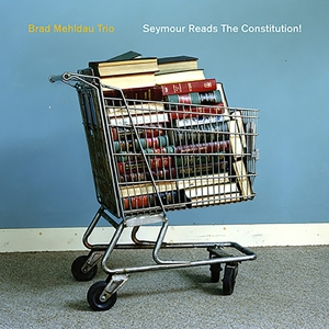 MEHLDAU, BRAD - SYMOUR READS THE CONSTITUTION