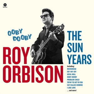 ORBISON, ROY - OOBY DOOBY - THE SUN YEARS/ 180GR.