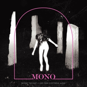 MONO - BEFORE THE PAST - LIVE FROM.. (CLEA