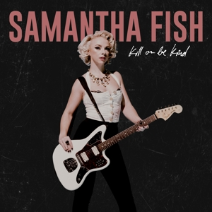 FISH, SAMANTHA - KILL OR BE KIND