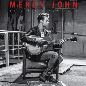MERCY JOHN - THIS AIN'T NEW YORK