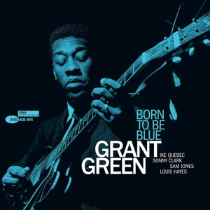 GREEN, GRANT - BORN TO BE BLUE