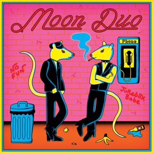 MOON DUO - NO FUN / JUKEBOX BABE