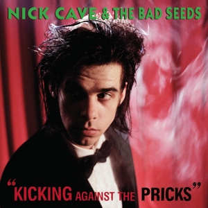 CAVE, NICK - KICKING AGAINST THE PRICK