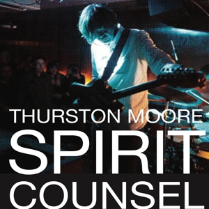MOORE, THURSTON - SPIRIT COUNSEL (PLUS BOOK)