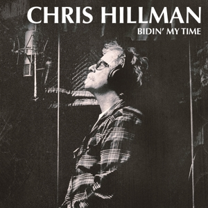HILLMAN, CHRIS - BIDIN' MY TIME