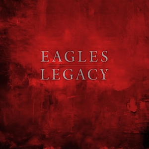 EAGLES - LEGACY CD BOX SET