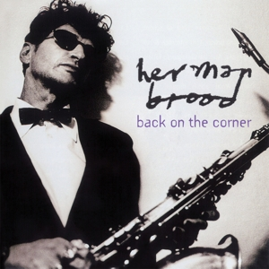 BROOD, HERMAN - BACK ON THE CORNER -CLRD-