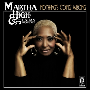 HIGH, MARTHA & THE ITALIA - NOTHING'S GOING WRONG