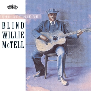 MCTELL, BLIND WILLIE - DEFINITIVE