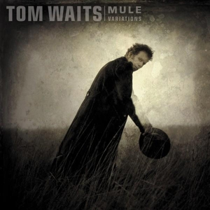 WAITS, TOM - MULE VARIATIONS (RM)