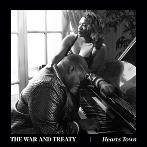 WAR AND TREATY, THE - HEARTS TOWN
