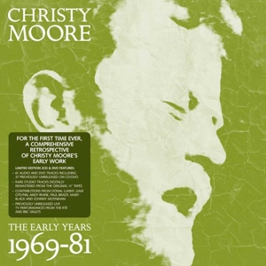 CHRISTY MOORE - THE EARLY YEARS  1969 - 81