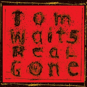 WAITS, TOM - REAL GONE (REMIXED/REMASTERED)