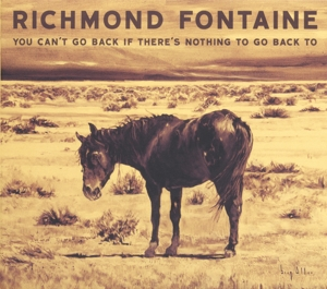 RICHMOND FONTAINE - YOU CAN'T GO BACK IF..
