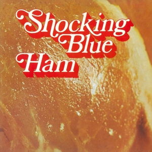 SHOCKING BLUE - HAM -HQ/GATEFOLD/REMAST-