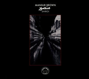 BROWN, MANSUR - SHIROI -DIGI-