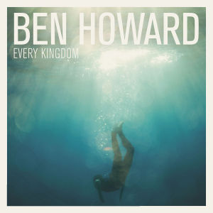HOWARD, BEN - EVERY KINGDOM