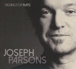 PARSONS, JOSEPH - DIGGING FOR RAYS