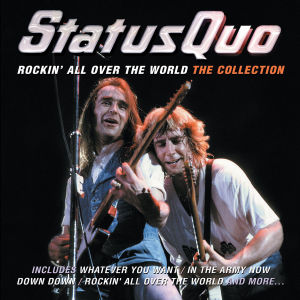 STATUS QUO - ROCKIN  ALL OVER THE WORLD  THE COL