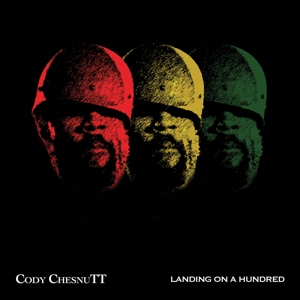 CODY CHESNUTT - LANDING ON A HUNDRED