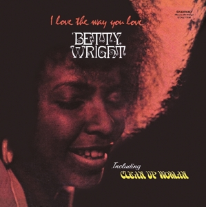 WRIGHT, BETTY - I LOVE THE WAY YOU.. -HQ-