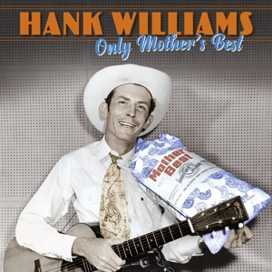 WILLIAMS, HANK - ONLY MOTHER'S BEST -REMAST-