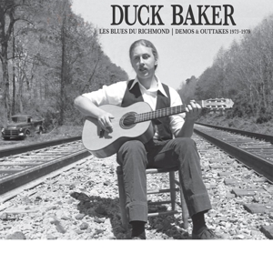 BAKER, DUCK - LES BLUES DU RICHMOND: DEMOS & OUTTAKES 73-79