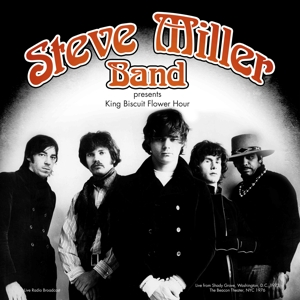 MILLER, STEVE - PRESENTS KING BISCUIT FLOWER HOUR