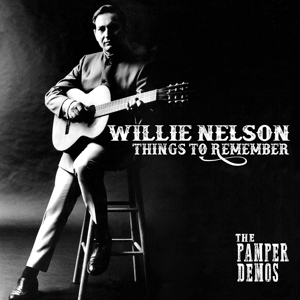 NELSON, WILLIE - THINGS TO REMEMBER - THE PAMPER DEMOS / RED VINYL -LTD-