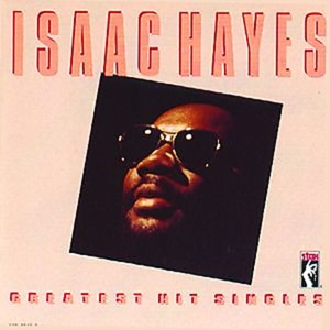HAYES, ISAAC - GREATEST HIT SINGLES