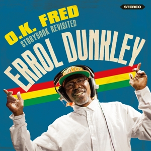 DUNKLEY, ERROL - O.K. FRED - STORYBOOK REVISITED